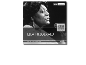 FROM THE WDR MASTER RECORDINGS SERIES – ELLA FITZGERALD