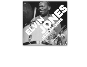 Elvin Jones Jazz Machine –  VÖ 07.04.2017